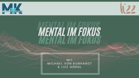 https://www.vonkunhardt.de/wp-content/uploads/2021/08/Mental-im-Fokus-Intro-480x270.png